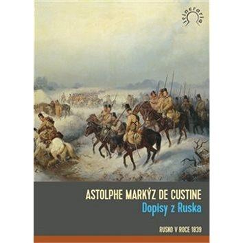 Dopisy z Ruska: Rusko v roce 1839 (978-80-257-1500-0)