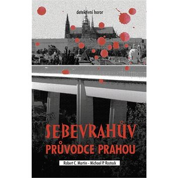 Sebevrahův průvodce Prahou (978-80-7497-017-7)