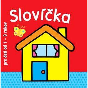 Slovíčka pre deti od 1 - 3 rokov (978-80-8107-825-5)