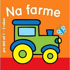 Na farme pre deti od 1 - 3 rokov (978-80-8107-826-2)