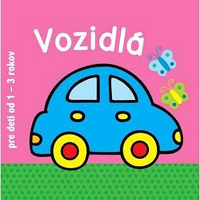 Vozidlá pre deti od 1 - 3 rokov (978-80-8107-828-6)