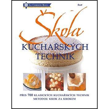 Škola kuchařských technik: přes 700 klasických kuchařských technik metodou krok za krokem (978-80-249-2594-3)