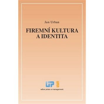 Firemní kultura a identita (978-80-87974-05-6)