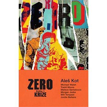 Zero Krize: Kniha 1 (978-80-7449-286-0)