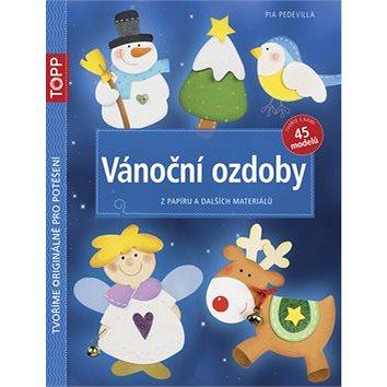 TOPP Vánoční ozdoby: Z papíru a dalších materiálů (978-80-88036-12-8)