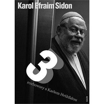 Tři rozhovory s Karlem Hvížďalou (978-80-7492-137-7)
