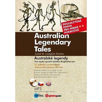 Australian Legendary Tales Australské legendy: Dvojjazyčná kniha pro mírně pokročilé + CD MP3 (978-80-266-0585-0)