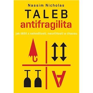 Antifragilita: Jak těžit z nahodilosti, neurčitosti a chaosu (978-80-7432-498-7)