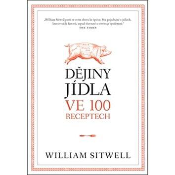Dějiny jídla ve 100 receptech (978-80-257-1184-2)