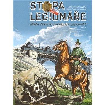 Stopa legionáře 1914-2014 (978-80-257-1336-5)
