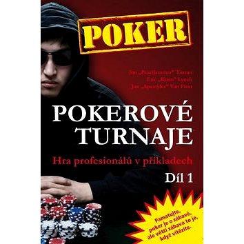Poker Pokerové turnaje Díl 1: Hra profesionálů v příkladech (978-80-905071-3-5)