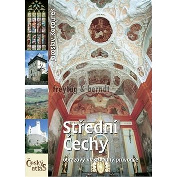 Střední Čechy: Český atlas (978-80-7316-021-0)