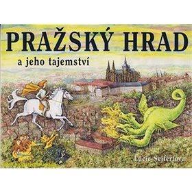 Pražský hrad a jeho tajemství (978-80-239-0363-8)