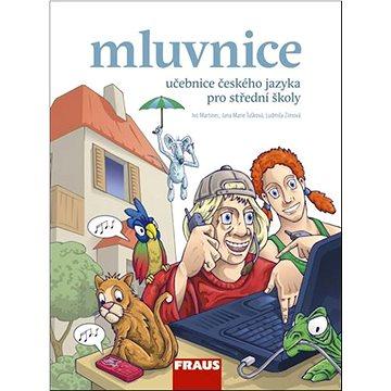 Mluvnice Učebnice českého jazyka pro střední školy (978-80-7238-779-3)