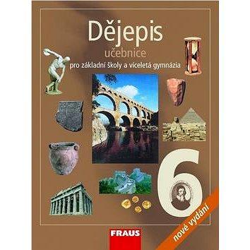 Dějepis 6 Učebnice: Pro základní školy a víceletá gymnázia (978-80-7238-545-4)