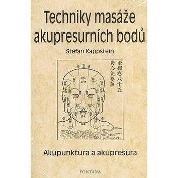 Fontána Techniky masáže akupresurních bodů: Akupunktura a akupresura (978-80-7336-327-7)