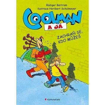 Coolman a já Zachraň se, kdo můžeš (978-80-247-4717-0)