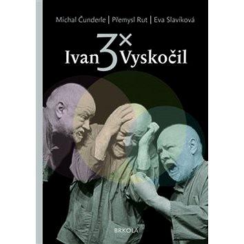 3x Ivan Vyskočil (978-80-905714-0-2)