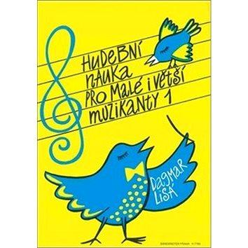Hudební nauka pro malé i větší muzikanty 1 (978-80-86385-20-4)
