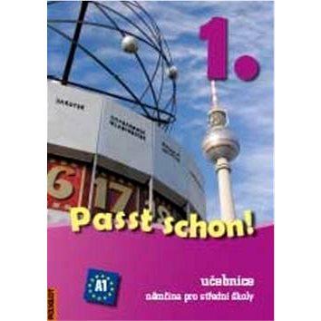 Passt schon! 1. díl: Učebnice a pracovní sešit. Němčina pro ptřední školy (978-80-86195-89-6)