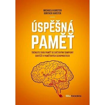 Úspěšná paměť: Trénujte svůj mozek se světovými šampiony (978-80-265-0294-4)