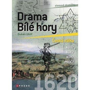 Drama Bílé hory 1620: Česká válka, zlomové okamžiky (978-80-264-0151-3)