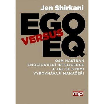 EGO versus EQ: Osm nástrah emocionální inteligence a jak se s nimi vyrovnávají manažeři (978-80-7261-275-8)