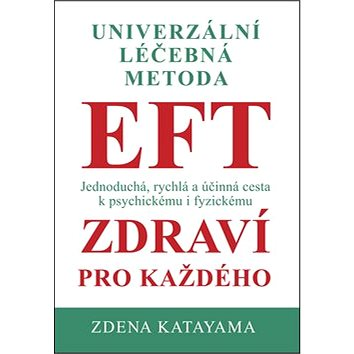 Univerzální léčebná metoda EFT (978-80-260-5842-7)