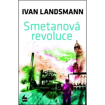 Smetanová revoluce (978-80-259-0346-9)