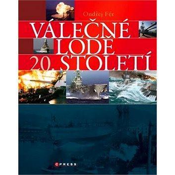 Válečné lodě 20. století: Encyklopedie nejvýznamnějších válečných plavidel (978-80-264-0592-4)