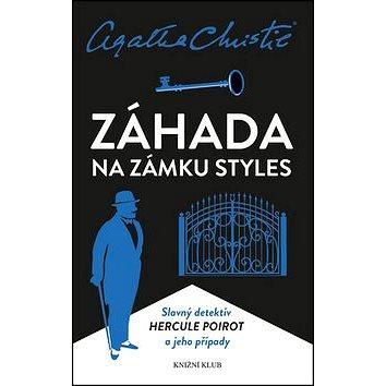 Záhada na zámku Styles: Slavný detektiv Hercule Poirot a jeho případy (978-80-242-4730-4)