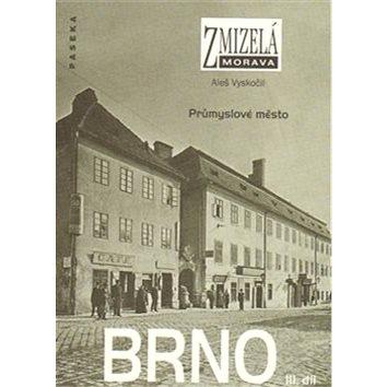 Brno III. díl: Průmyslové město (978-80-7432-553-3)
