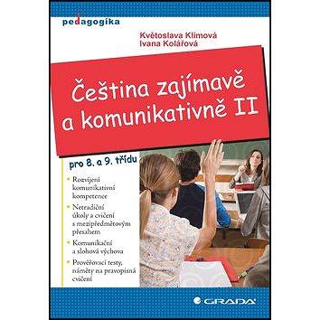 Čeština zajímavě a komunikativně II.: pro 8. a 9. třídu (978-80-247-4120-8)