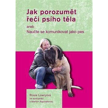 Jak porozumět řeči psího těla: aneb Naučte se komunikovat jako pes (978-80-7428-241-6)