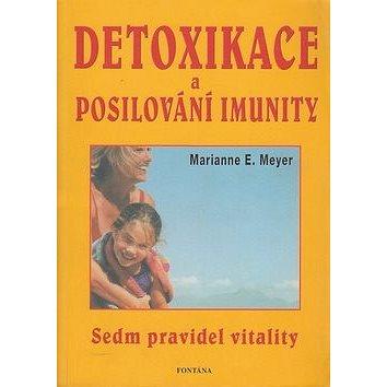Detoxikace a posilování imunity: Sedm pravidel vitality (80-7336-361-5)