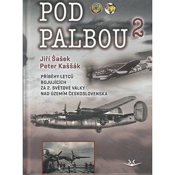 Pod palbou 2: Příběhy letců bojujících za 2. světové války nad územím Československa (978-80-87567-58-6)
