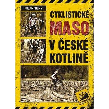 Cyklistické maso v české kotlině (978-80-87193-32-7)