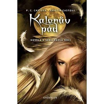 Kalonův pád Škola noci: Novela (978-80-242-4739-7)