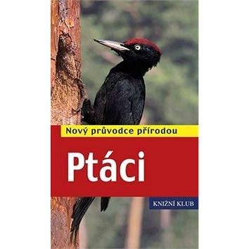 Ptáci: Nový průvodce přírodou (978-80-242-4719-9)