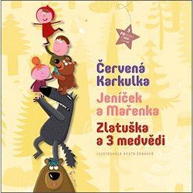 Červená Karkulka, Jeníček a Mařenka, Zlatuška a 3 medvědi: 3 Pohádky (978-80-7292-309-0)