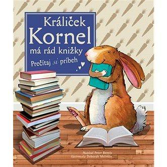 Králiček Kornel má rád knižky: Prečitaj si príbeh (978-80-8107-842-2)