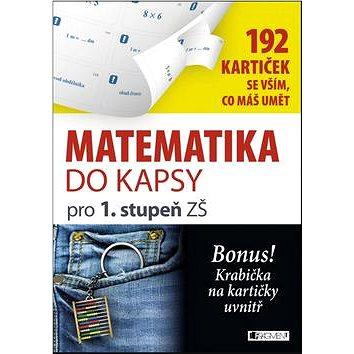 Matematika do kapsy pro 1. stupeň ZŠ: 192 kartiček se vším, co máš umět (978-80-253-2352-6)