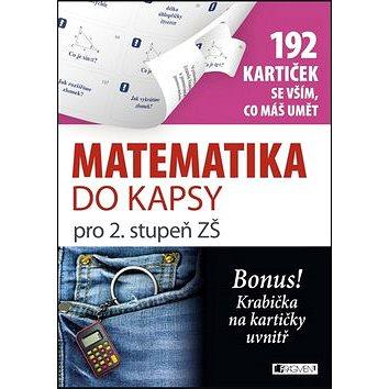Matematika do kapsy pro 2. stupeň ZŠ: 192 kartiček se vším, co máš umět (978-80-253-2355-7)