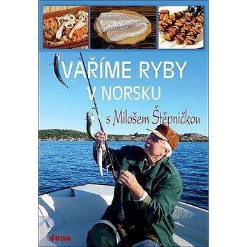 Vaříme ryby v Norsku (978-80-7322-179-9)