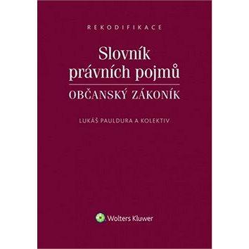 Slovník právních pojmů: Občanský zákoník. (978-80-7478-660-0)