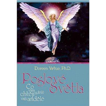 Poslové světla: Co vám chtějí sdělit vaši andělé (978-80-7370-335-6)