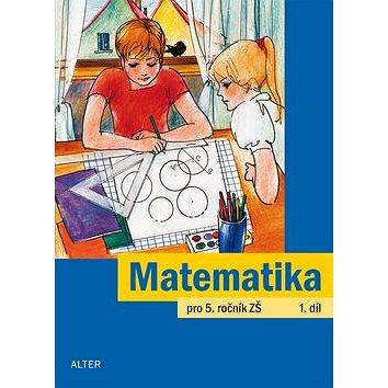 Matematika pro 5. ročník ZŠ 1. díl (978-80-7245-294-1)