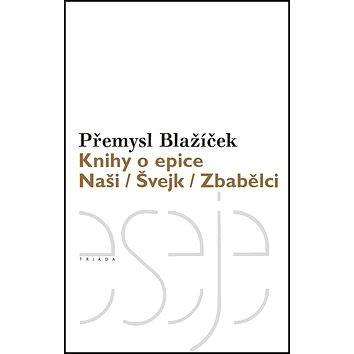 Knihy o epice: Naši Švejk Zbabělci (978-80-7474-103-6)
