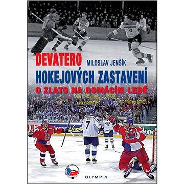 Devatero hokejových zastavení: O zlato na domácím ledě (978-80-7376-388-6)