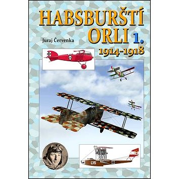 Habsburští orli 1. 1914-1918 (978-80-87657-10-2)